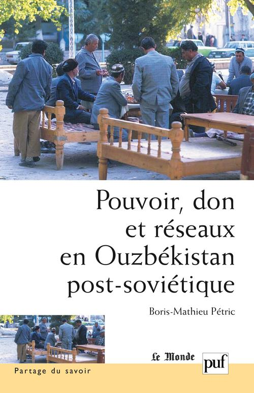 Pouvoir, don et réseaux en Ouzbekistan post-sovietique