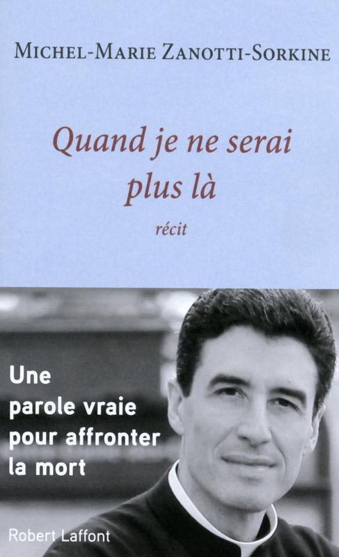 Quand je ne serai plus là  - Michel-Marie Zanotti-Sorkine