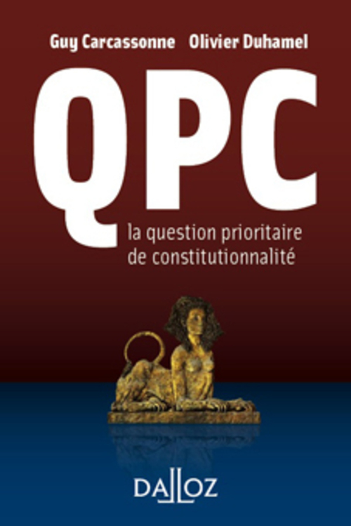 La QPC, la question prioritaire de constitutionnalité