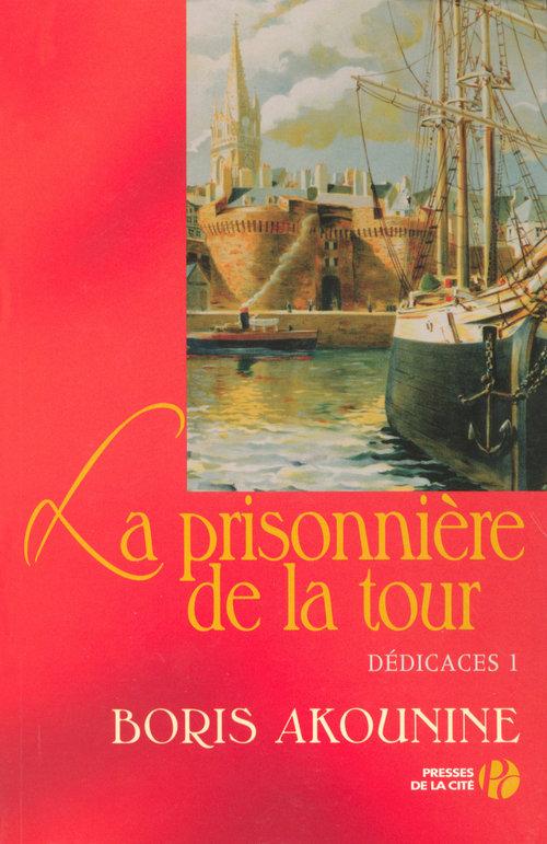 Vente Livre Numérique : Dédicace 1 : La Prisonnière de la tour  - Boris Akounine