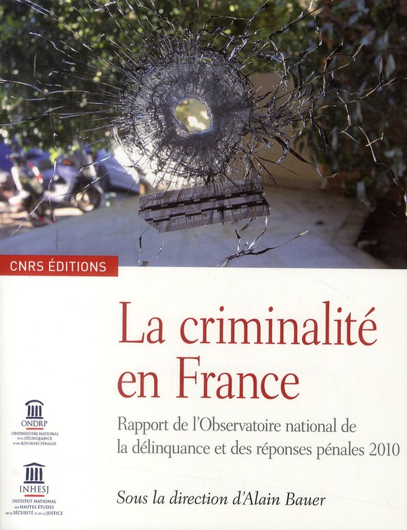 La criminalité en France ; rapport de l'observation national de la délinquance et des réponses pénales (édition 2010)