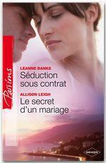 Vente EBooks : Séduction sous contrat - Le secret d'un mariage  - Leanne Banks - Allison Leigh