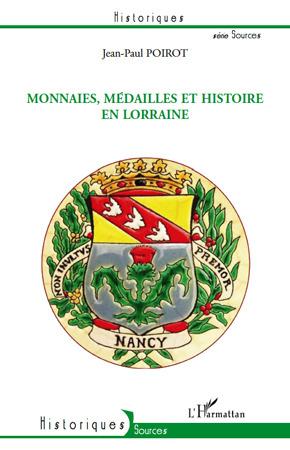 Monnaies, médailles et histoire en Lorraine