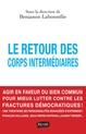 Le retour des corps intermédiaires  - Benjamin Labonnelie  - François MIQUET-MARTY