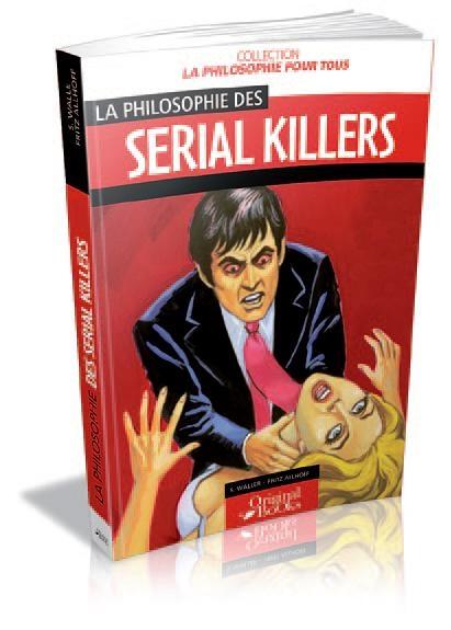 La philosophie des serial killers
