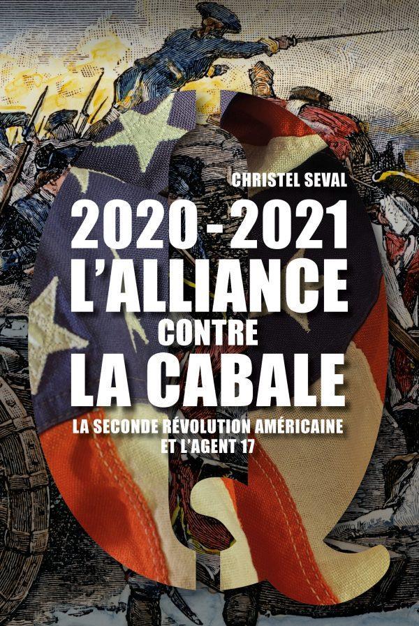 2020-2021 l'alliance contre la Cabale : la seconde révolution américaine et l'agent 17