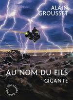 Vente Livre Numérique : Gigante ; au nom du fils  - Alain Grousset