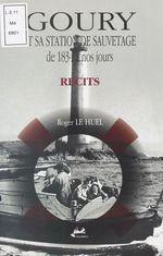 Goury et sa station de sauvetage de 1834 à nos jours : récits