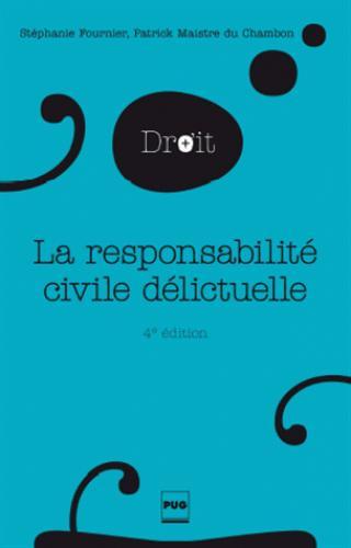 La responsabilité civile délictuelle (4e édition)
