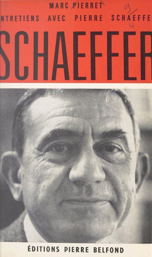 Entretiens avec Pierre Schaeffer