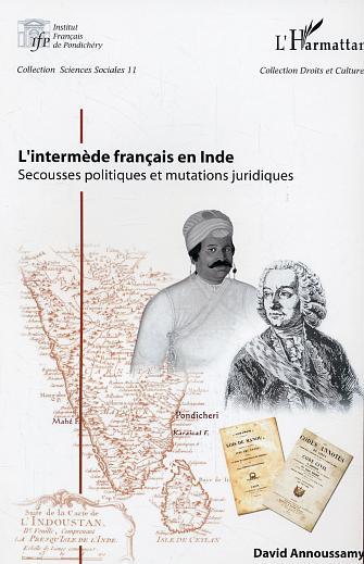 L'intermede francais en inde - secousses politiques et mutations juridiques