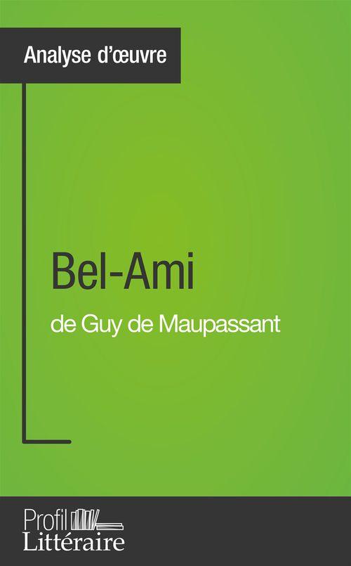 Bel-Ami de Guy de Maupassant ; analyse approfondie