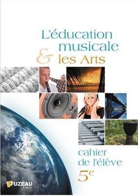 Cahiers de l'eleve - l'education musicale et les arts 5eme