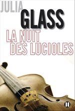 La nuit des lucioles  - Julia Glass - Julia Glass