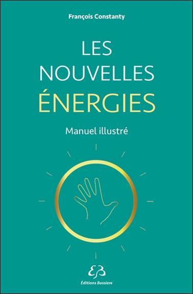 Les nouvelles énergies ; manuel illustré