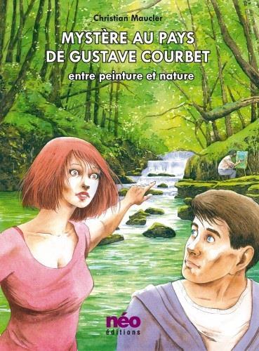 Mystère au Pays de Gustave Courbet ; entre peinture et nature