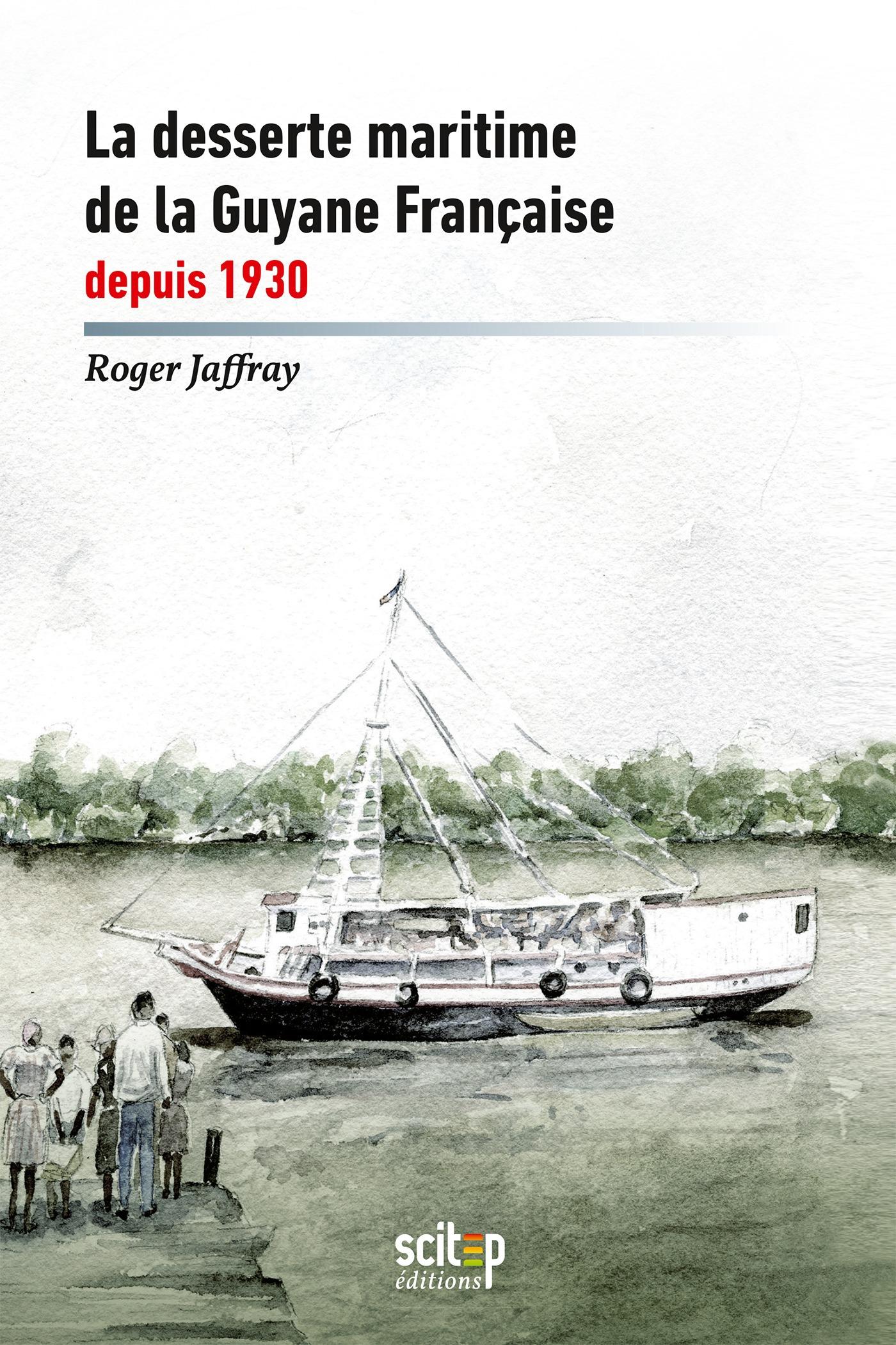 La desserte maritime de la guyane francaise depuis 1930