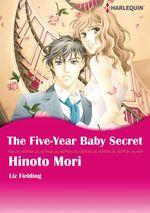 Vente EBooks : Harlequin Comics: The Five-Year Baby Secret  - Liz Fielding - Hinoto Mori