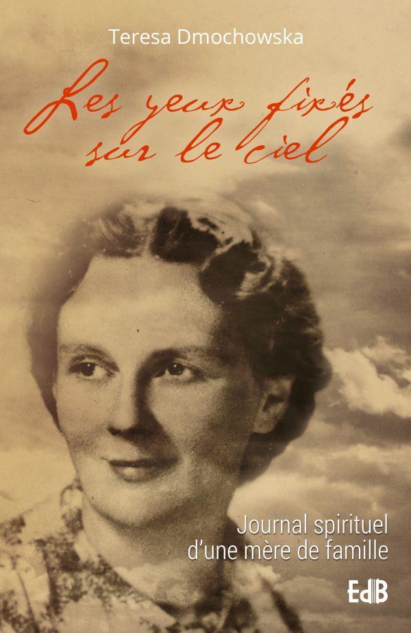 Les yeux fixés sur le ciel ; journal spirituel d'une mère de famille