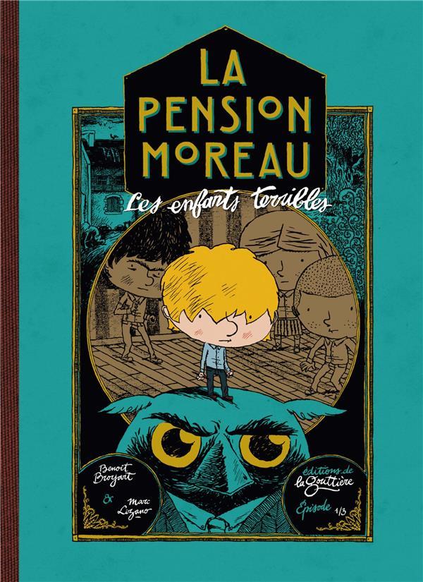 la pension Moreau t.1 ; les enfants terribles