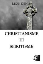 Christianisme et Spiritisme  - Léon Denis