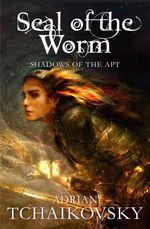 Vente EBooks : Seal of the Worm  - Adrian Tchaikovsky