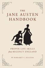 The Jane Austen Handbook  - Margaret Sullivan