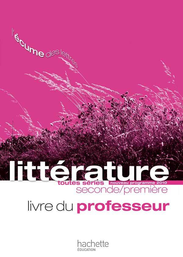 Litterature ; 2nde/1ere ; Livre Du Professeur (Edition 2011)