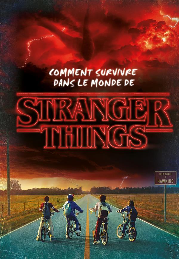 Stranger Things ; comment survivre dans le monde de Stranger Things