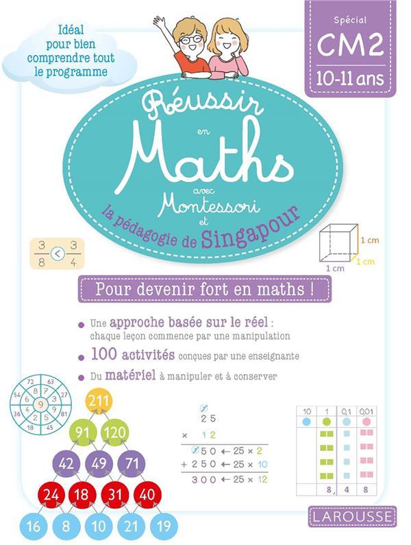 Réussir en maths avecMontessori et la méthode de Singapour ; CM2