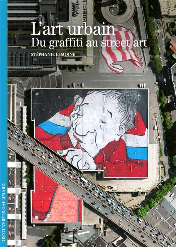 L'art urbain ; du graffiti au street art