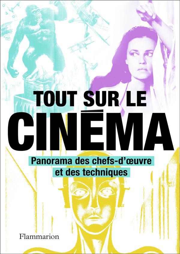 TOUT SUR LE CINEMA - PANORAMA DES CHEFS-D'OEUVRE ET DES TECHNIQUES
