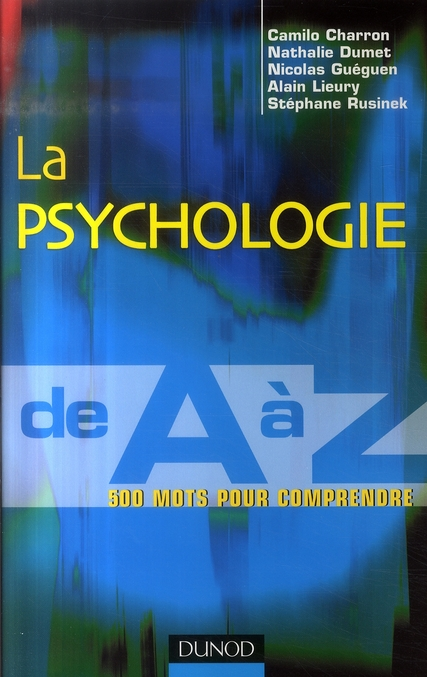 La Psychologie De A A Z - 500 Mots Pour Comprendre