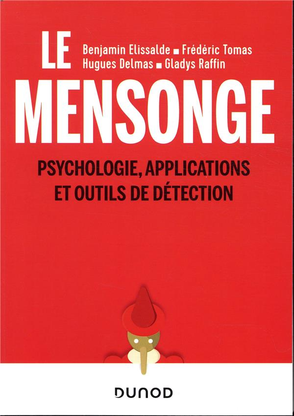 MENSONGE  -  PSYCHOLOGIE, APPLICATIONS ET OUTILS DE DETECTION ELISSALDE/TOMAS