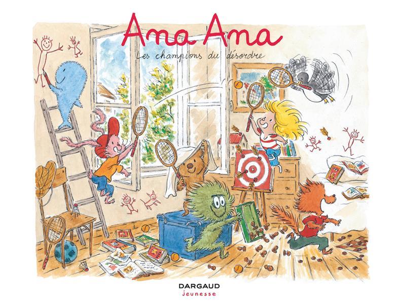 Ana Ana T.4 ; les champions du désordre