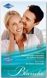 Vente Livre Numérique : Bouleversante rencontre au Sydney Hospital - Un fiancé inattendu  - Emily Forbes - Fiona Lowe