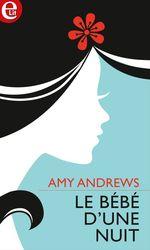 Vente EBooks : Le bébé d'une nuit  - Amy Andrews