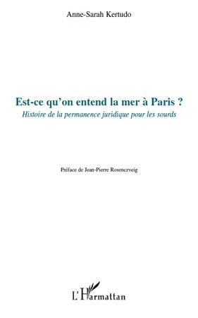 Est-ce qu'on entend la mer à Paris ? ; histoire de la permanence juridique pour les sourds