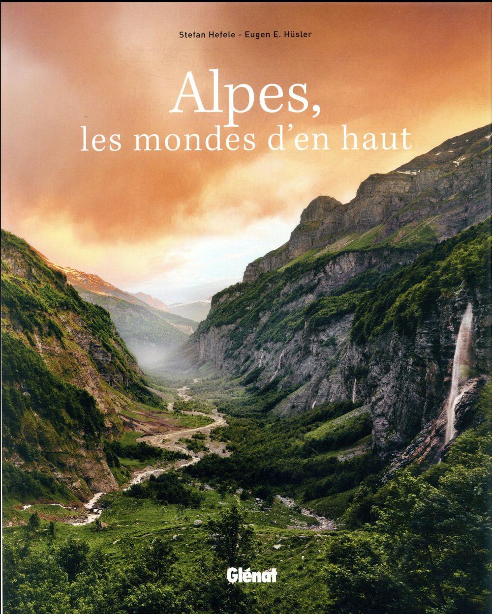 Alpes ; les mondes d'en haut