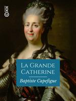 Vente EBooks : La Grande Catherine  - Baptiste Capefigue