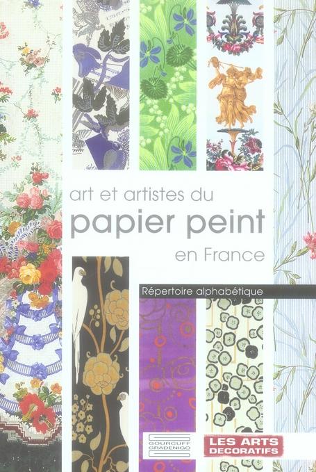 Art et artistes du papier peint ; répertoire alphabètique