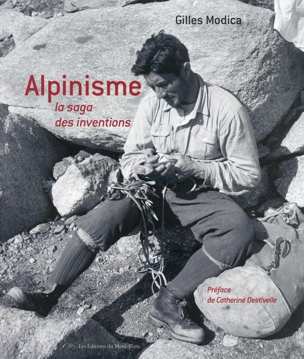 Alpinisme ; la saga des inventions et des techniques