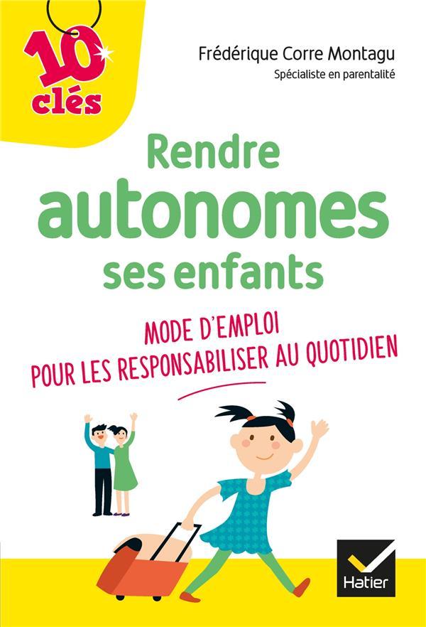 Rendre autonomes ses enfants ; mode d'emploi pour les responsabiliser au quotidien