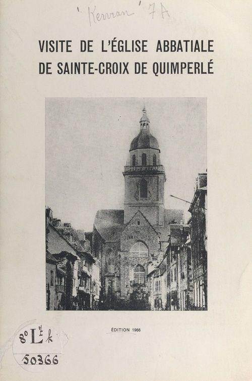 Visite de l'église abbatiale de Sainte-Croix de Quimperlé  - Marcel H. Kervran
