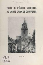 Visite de l'église abbatiale de Sainte-Croix de Quimperlé