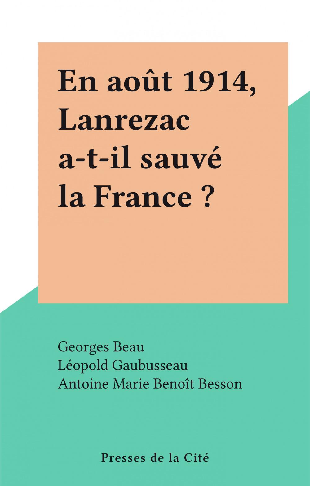 En août 1914, Lanrezac a-t-il sauvé la France ?