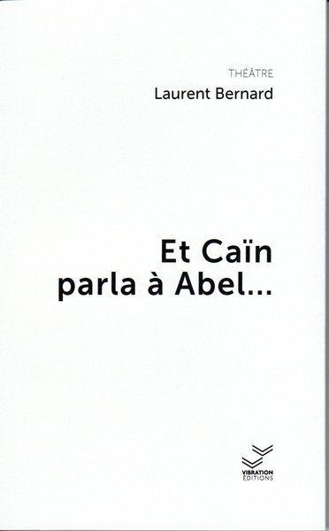 Et Caïn parla à Abel