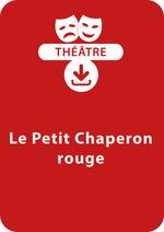 Vente Livre Numérique : Le Petit chaperon rouge (dès 7 ans)  - Brigitte Saussard