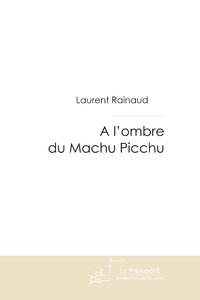 A l'ombre du machu picchu