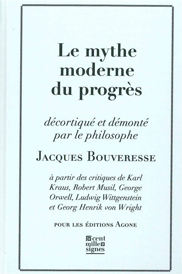 MYTHE MODERNE DU PROGRES(LE) - A PARTIR DES CRITIQUES DE KARL KRAUS,LUD